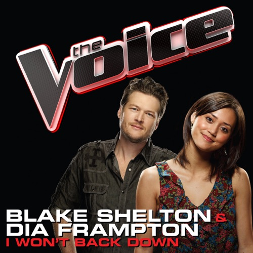 Blake Shelton & Dia Frampton - I Won't Back Down (The Voice Performance) - Single