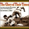 The Glory of Their Times: The Story of the Early Days of Baseball Told by the Men Who Played It AudioBook Download