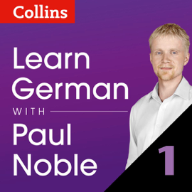 Learn German with Paul Noble, Part 1: German Made Easy with Your Personal Language Coach (Unabridged) audiobook
