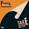 Take Me Out (Morgan Geist Re-version) - Single ジャケット写真