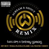 Scream & Shout (Hit-Boy Remix) [feat. Britney Spears, HIT-BOY, Waka Flocka Flame, Lil Wayne & Diddy] - Single