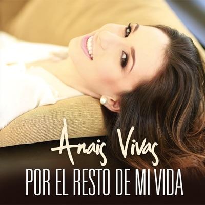 Por El Resto De Mi Vida - Single - Anaís Vivas