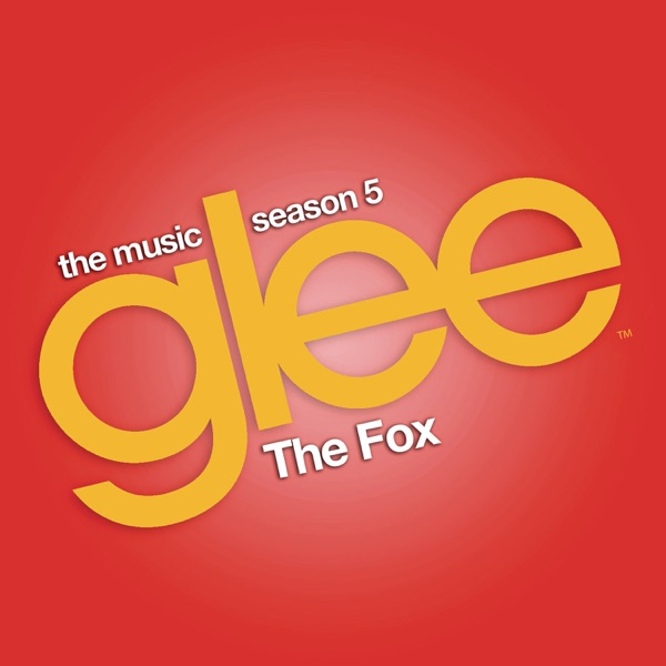 The Fox (Glee Cast Version) [feat. Adam Lambert] - Single