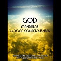 God, Mandalas & Yoga Consciousness