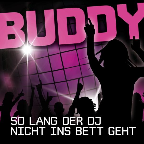 Buddy mit So lang der DJ nicht ins Bett geht