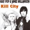 Kill City, Iggy Pop & James Williamson