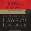 John Maxwell - The 21 Irrefutable Laws of Leadership, 10th Anniversary Edition: Follow Them and People Will Follow You artwork