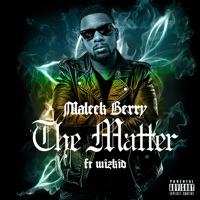 Maleek Berry - The Matter (feat. Wizkid) - Single
