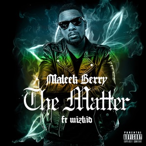 The Matter (feat. Wizkid) - Single Mp3 Download