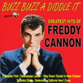 Buzz Buzz a Diddle It: Freddy Cannons Greatest Hits