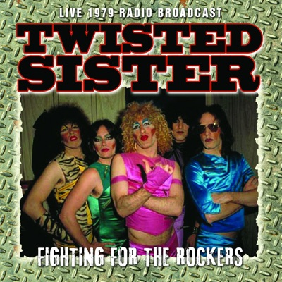 Fighting for the Rockers (Live) - Twisted Sister