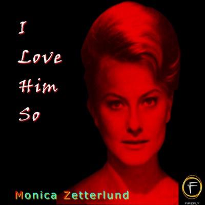 I Love Him So - Monica Zetterlund