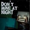 Brad Knauber - Dont Mine At Night - Minecraft Parody