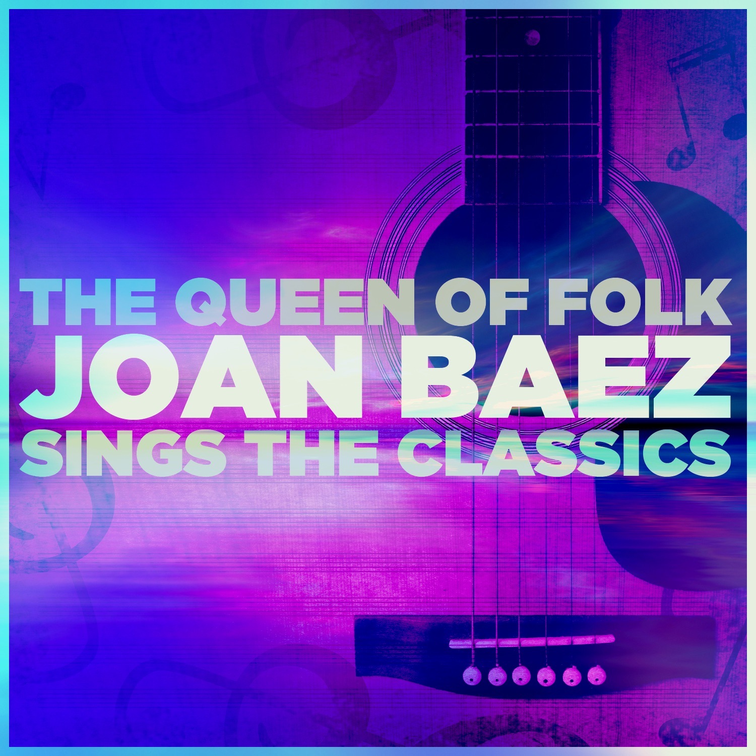 The Queen of Folk: Joan Baez Sings The Classics