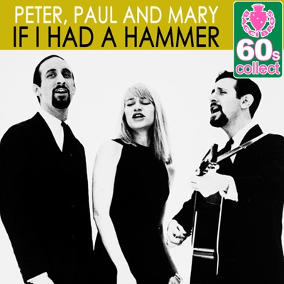 If I Had a Hammer (Remastered) - Single - Peter Paul and Mary