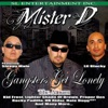 Gangsters Get Lonely - The Album, Mister D