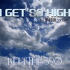 I GET SO HIGH feat.MIHIRO 〜マイロ〜 - Single ジャケット写真