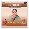 Collectors Choice Live Concert Vol 1 Dr M L Vasanthakumari