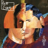 The Grays - Is It Now Yet