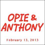 Opie & Anthony, Andrew Dice Clay, February 13, 2013