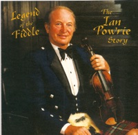 Legend Of The Fiddle - The Ian Powrie Story by Ian Powrie on Apple Music