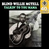 Talkin' to You Mama (Remastered) - Single, Blind Willie McTell