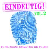 Eindeutig! - Die XXL Discofox Schlager Hits 2013 bis 2014, Vol. 2