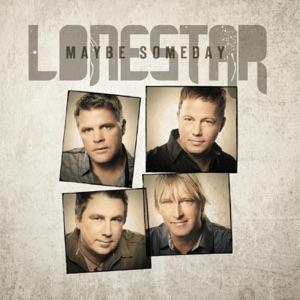 Lonestar - Maybe Someday (Edit)