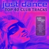 Just Dance 2013 - Top 40 Club Electro & House Hits