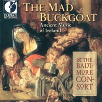 The Mad Buckgoat (Ancient Music of Ireland) by Baltimore Consort & Custer Larue on Apple Music