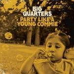 Big Quarters - New Plateau