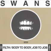 Swans - Mother, My Body Disgusts Me
