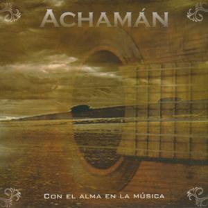 Achamán - Con el Alma en la Musica