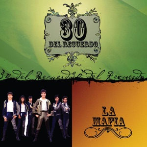 30 del Recuerdo: La Mafia Mp3 Download