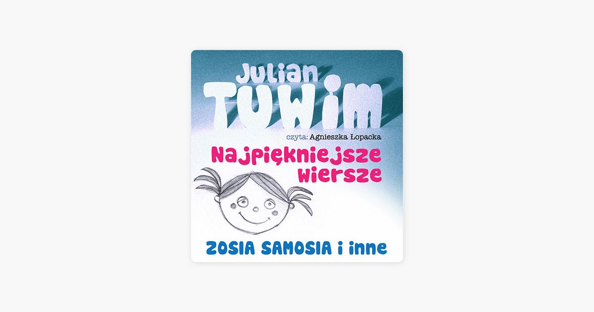 Julian Tuwim Najpiekniejsze Wiersze Zosia Samosia I Inne De Agnieszka Lopacka Julian Tuwim