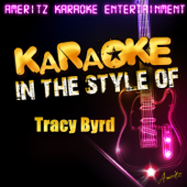 Lifestyles of the Not So Rich and Famous (In the Style of Tracy Byrd) [Karaoke Version]