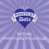 The Pussycat Dolls featuring Big Snoop Dogg - Buttons Song Lyrics