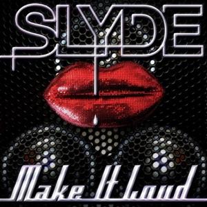 Slyde - Make It Loud