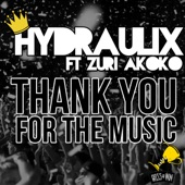 Hydraulix (Aus) - Thank You For The Music (LAOS Remix) [feat. Zuri Akoko]