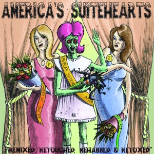 America's Suitehearts Remixed, Retouched, Rehabbed and Retoxed - EP Mp3 Download