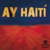 Ay Haiti! - EP ジャケット画像