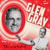 The Very Best of Glen Gray