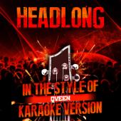 Headlong (In the Style of Queen) [Karaoke Version]
