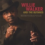 Willie Walker & The Butanes - I Won't Be Lonely