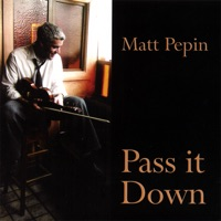Pass It Down by Matt Pepin on Apple Music