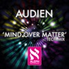 Mind Over Matter - Single, Audien