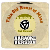 [Download] This Old Heart of Mine (In the Style of Rod Stewart) [Karaoke Version] MP3