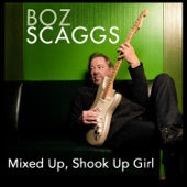 Boz Scaggs - Mixed Up, Shook Up Girl