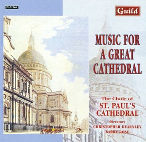 The Choir of St. Paul's Cathedral, Barry Roses & Christopher Dearnley - Above All Praise and Majesty