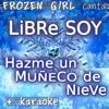 Libre Soy / Hazme Un Muñeco De Nieve (Frozen) - EP - Frozen Girl